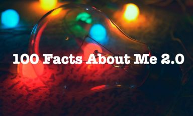 100 facts about me 2.0